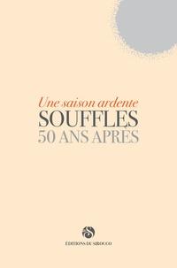 Abdellatif Laâbi - Une saison ardente - Souffles - 50 ans après.