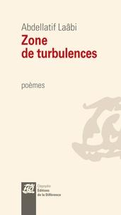 Abdellatif Laâbi - Zone de turbulences.