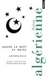 Abdelmadjid Kaouah - Quand la nuit se brise - Anthologie de poésie algérienne.