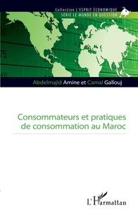 Abdelmajid Amine et Camal Gallouj - Consommateurs et pratiques de consommation au Maroc.