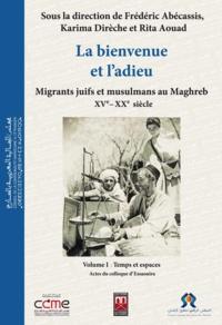 Abdelmajid Kaddouri - La bienvenue et l'adieu. migrants juifs et musulmans au xve - xxe siecle  3 vol.