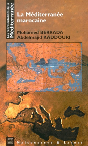 Abdelmajid Kaddouri et Muhammad Berrada - La Méditerranée marocaine.