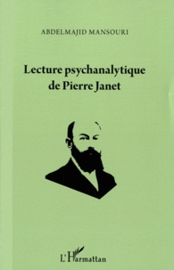 Abdelmajid Mansouri - Lecture psychanalytique de Pierre Janet.