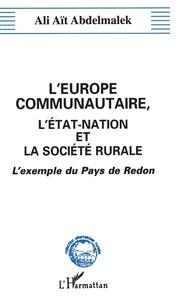 Abdelmalek Ali-Ait - L'Europe communautaire, l'État-nation et la société rurale - Essai de sociologie des médiations institutionnelles et organisationnelles, l'exemple du Pays de Redon.