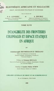Abdelmoughit Benmessaoud Tredano - Intangibilité des frontières coloniales et espace étatique en Afrique.