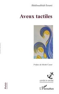 Abdelouahhab Errami - Aveux tactiles.