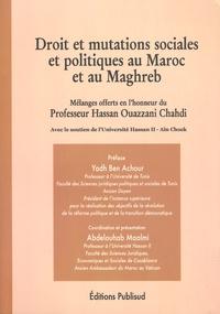 Abdelouhab Maalmi - Droit et mutations sociales et politiques au Maroc et au Maghreb - Mélanges offerts en l'honneur du Professeur Hassan Ouazzani Chahdi.