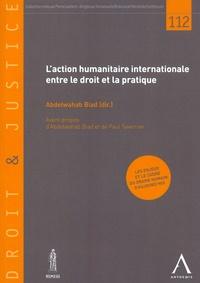 Abdelwahab Biad - L'action humanitaire internationale entre le droit et la pratique.