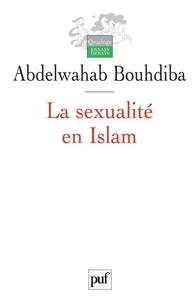 Abdelwahab Bouhdiba - La sexualité en Islam.