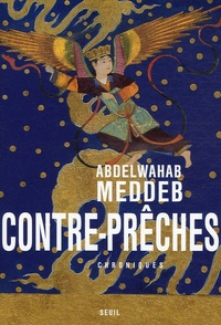 Abdelwahab Meddeb - Contre-prêches.