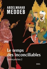 Abdelwahab Meddeb - Le temps des inconciliables - Contre-prêches 2.