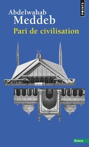 Abdelwahab Meddeb - Pari de civilisation.