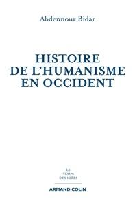 Abdennour Bidar - Histoire de l'humanisme en Occident.