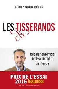 Abdennour Bidar - Les tisserands - Réparer ensemble le tissu déchiré du monde.