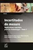 Abdérafi Charki et Denis Louvel - Incertitudes de mesure - Tome 1, Applications concrètes pour les étalonnages.