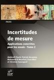 Abdérafi Charki et Patrick Gérasimo - Incertitudes de mesures - Tome 2, Applications concrètes pour les essais.