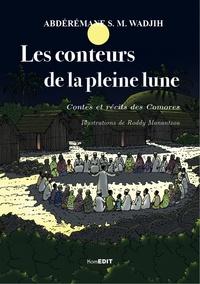 Abdérémane Wadjih - Les conteurs de la pleine lune - Contes et récits des Comores.