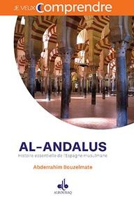 Abderrahim Bouzelmate - Al-Andalus - Histoire essentielle de l'Espagne musulmane.