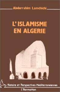 Abderrahim Lamchichi - L'islamisme en algerie.