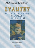 Abderrahim Ouardighi - Lyautey ou l'Etat moderne marocain (1912-1925).