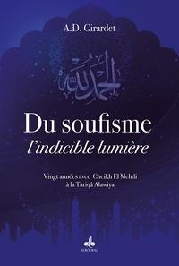 Deedr.fr Du soufisme, l'indicible lumière - Vingt années avec Cheikh El Mehdi à la Tarîqah 'Alawiya Image