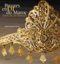 Abderrahman Slaoui - Parures en or du Maroc - Trésors des cités impériales.