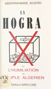 Abderrahmane Adjerid - La hogra - Ou L'humiliation du peuple algérien.