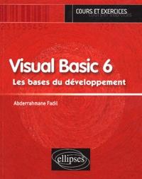 Abderrahmane Fadil - Visual Basic 6 - Les bases du développement.