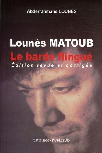 Abderrahmane Lounès - Le barde flingué.