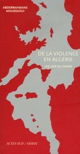 Deedr.fr De la violence en Algérie - Les lois du chaos Image