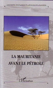 Abderrahmane N'Gaïde et Céline Lesourd - La Mauritanie avant le pétrole.