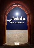 Abderrazak Bahraoui - Fedala - Mon ailleurs.