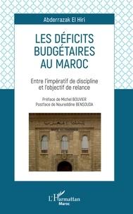 Abderrazak El Hiri - Les déficits budgétaires au Maroc - Entre l'impératif de discipline et l'objectif de relance.