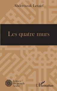 Abderrazak Letaief - Les quatre murs.