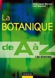 Abderrazak Marouf et Joël Reynaud - La botanique de A à Z - 1 662 définitions.