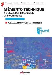 Abderrazak Marouf et Gérard Tremblin - Mémento technique à l'usage des biologistes et biochimistes.
