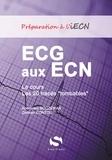 """Abdeslam Bouzeman et Damien Contou - ECG aux ECN - Le cours et les 20 tracés """"tombables""""."""