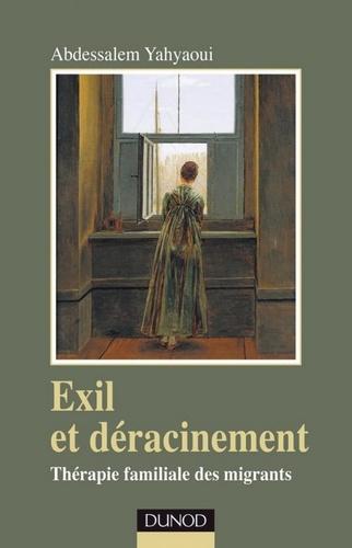 Exil et déracinement - Abdessalem Yahyaoui - Format PDF - 9782100548583 - 17,99 €