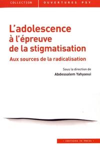 Abdessalem Yahyaoui - L'adolescence à l'épreuve de la stigmatisation - Aux sources de la radicalisation.