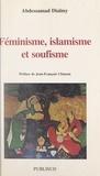 Abdessamad Dialmy et Jean-François Clément - Féminisme, islamisme, soufisme.