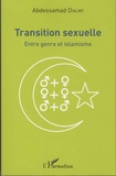 Abdessamad Dialmy - Transition sexuelle - Entre genre et islamisme.