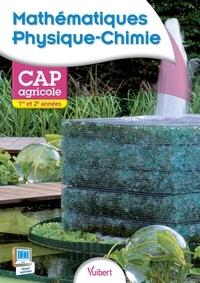 Abdessatar Chérifi et Olivier Duhappart - Mathématiques Physique-Chimie CAP agricole 1e et 2e années.