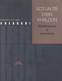 Abdesselam Cheddadi - Actualité d'Ibn Khaldûn - Conférences et entretiens.