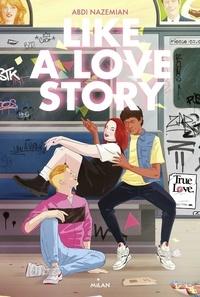Abdi Nazemian - Like a love story.