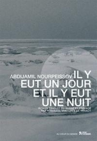 Abdijamil Nourpeissov - Il y eut un jour et il y eut une nuit.