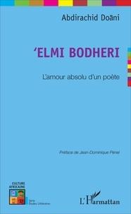 Abdirachid Doani - 'Elmi Bodheri - L'amour absolu d'un poète.