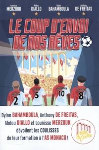 Abdou Diallo et Dylan Bahamboula - Le coup d'envoi de nos rêves.