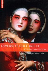 Abdou Diouf et  Collectif - Diversité culturelle et mondialisation.