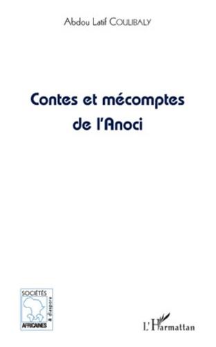 Abdou-Latif Coulibaly - Contes et mécomptes de l'Anoci.