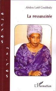 Abdou-Latif Coulibaly - La ressuscitée.